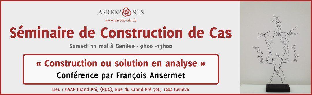 Séminaire de Construction de Cas · Conférence par  François Ansermet