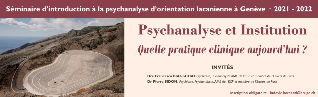 Séminaire d'introduction à la psychanalyse d'orientation lacanienne à Genève ·  2021 – 2022
